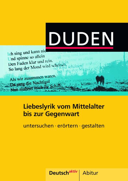 Deutsch aktiv - Abitur - Liebeslyrik vom Mittelalter bis zur Gegenwart - Themenheft