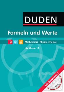 Formeln und Werte - Mathematik - Physik - Chemie - Formelsammlung bis Klasse 10 mit Geodreieck