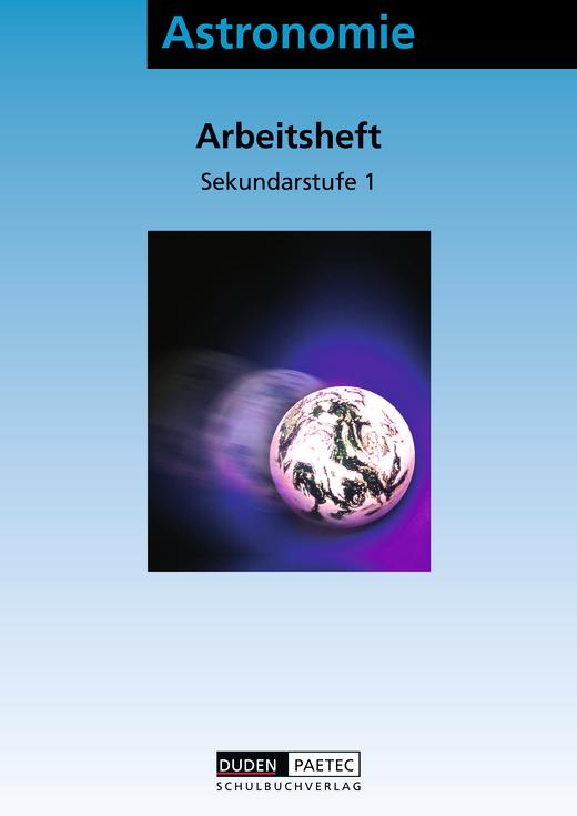 Duden Astronomie - Faszinierende Astronomie - Arbeitsheft - 6.-10. Schuljahr