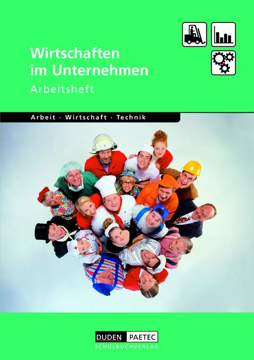 Duden Arbeit - Wirtschaft - Technik - Wirtschaften im Unternehmen - Arbeitsheft