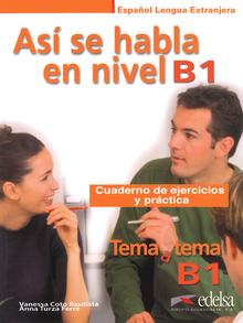 Tema a tema - Así se habla en nivel B1 - Cuaderno de ejercicios y práctica - B1
