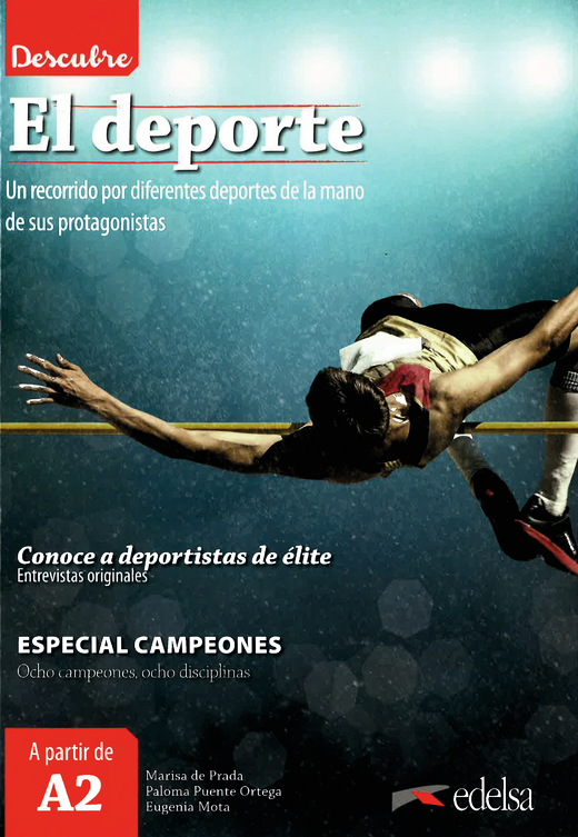 Descubre - El deporte - Un recorrido por diferentes deportes de la mano de sus protagonistas - Libro del alumno - A2