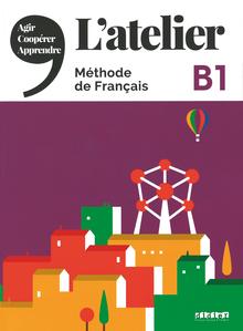 L'atelier - Kursbuch mit DVD-ROM und Code für das digitale Kursbuch - B1