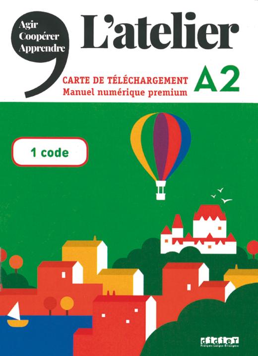 L'atelier - Pack numérique enseignant - Carte de téléchargement - Livre de l'élève + Cahier d'activités interactif + Guide pratique de la classe - Freischaltcode für Lehrkräfte - A2