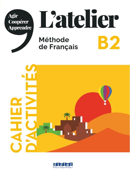 L'atelier - Cahier d'activités mit MP3-CD - B2