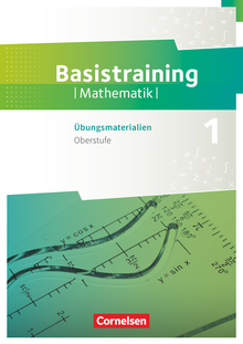 Fundamente der Mathematik - Basistraining 1 - Arbeitsheft - Oberstufe