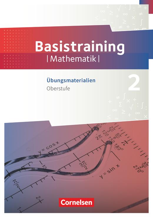Fundamente der Mathematik - Basistraining 2 - Arbeitsheft - Oberstufe