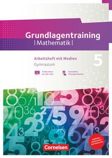 Fundamente der Mathematik - Grundlagentraining - Gymnasium - Arbeitsheft mit Medien und Lösungen - 5. Schuljahr