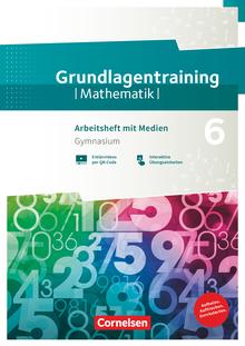 Fundamente der Mathematik - Grundlagentraining - Gymnasium - Arbeitsheft mit Medien und Lösungen - 6. Schuljahr