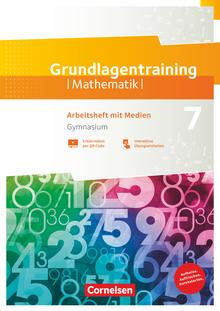 Fundamente der Mathematik - Grundlagentraining - Gymnasium - Arbeitsheft mit Medien und Lösungen - 7. Schuljahr