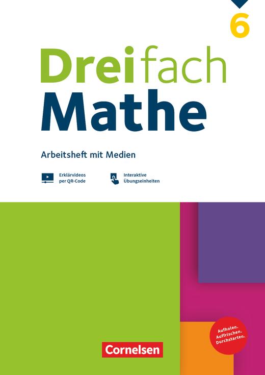 Dreifach Mathe - Arbeitsheft mit Medien und Lösungen - 6. Schuljahr