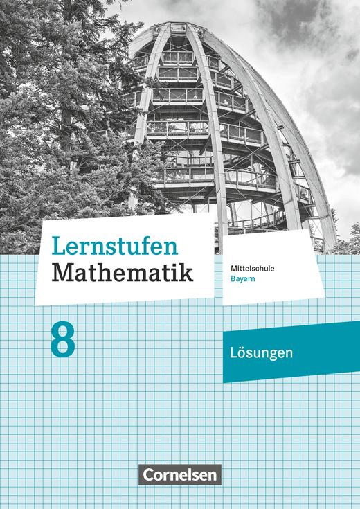 Lernstufen Mathematik - Lösungen zum Schülerbuch - 8. Jahrgangsstufe