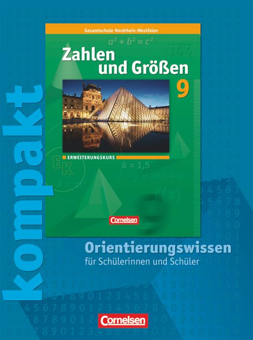 Zahlen und Größen - Zahlen und Größen kompakt - Orientierungswissen - Schülermaterial mit Lösungen - 9. Schuljahr - Erweiterungskurs