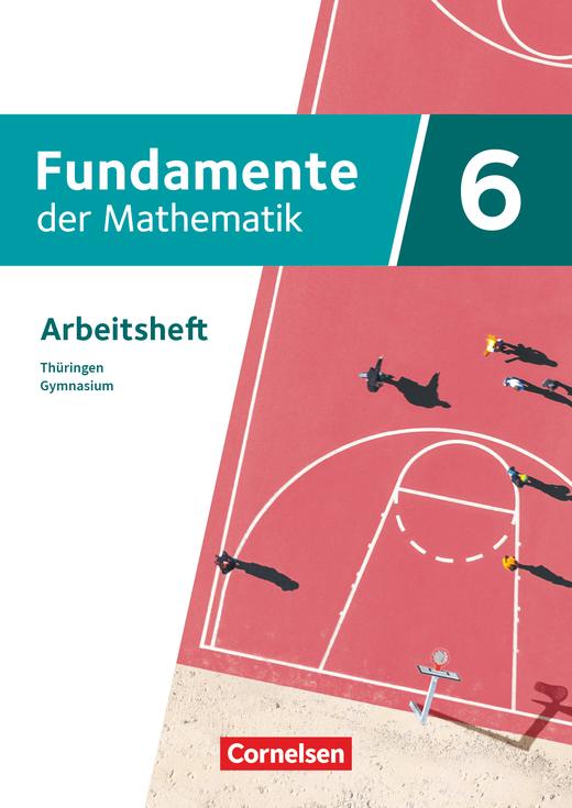Fundamente der Mathematik - Arbeitsheft mit Medien - 6. Schuljahr