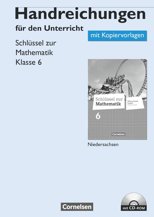 Schlüssel zur Mathematik - Handreichungen für den Unterricht, Kopiervorlagen mit CD-ROM - 6. Schuljahr