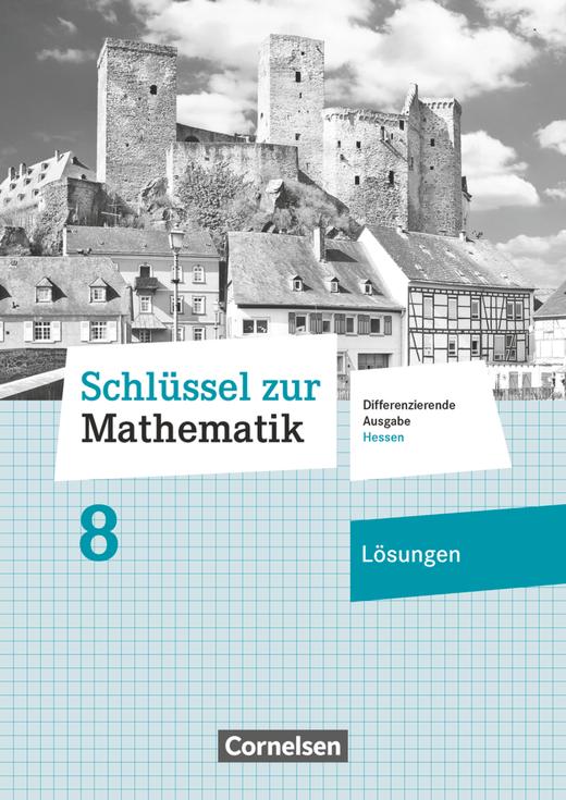 Schlüssel zur Mathematik - Lösungen zum Schülerbuch - 8. Schuljahr