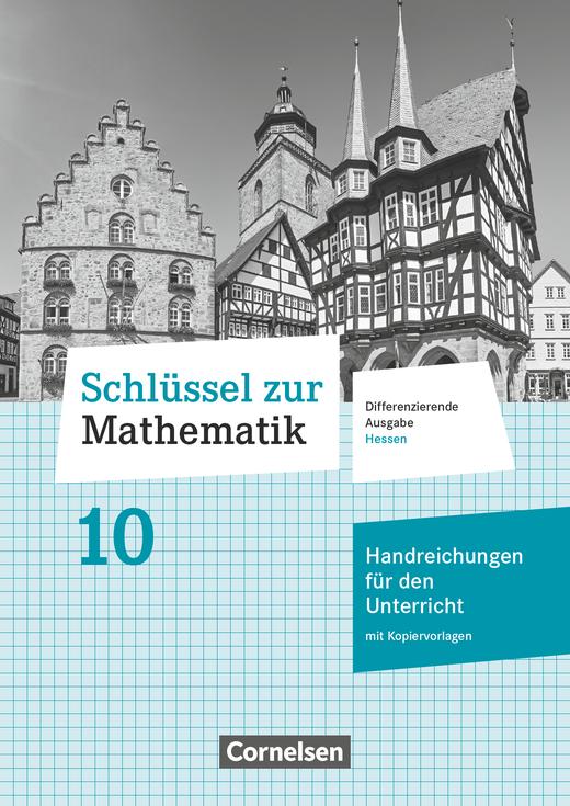Schlüssel zur Mathematik - Handreichungen für den Unterricht mit Kopiervorlagen - 10. Schuljahr