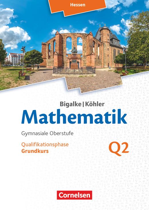 Bigalke/Köhler: Mathematik - Band Q2 - Schülerbuch - Grundkurs 2. Halbjahr