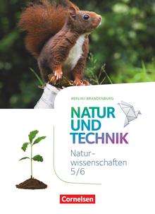 Natur und Technik - Naturwissenschaften: Neubearbeitung - Schülerbuch - 5./6. Schuljahr: Naturwissenschaften