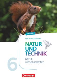 Natur und Technik - Naturwissenschaften: Neubearbeitung - Arbeitsheft - 6. Schuljahr - 5./6. Schuljahr: Naturwissenschaften
