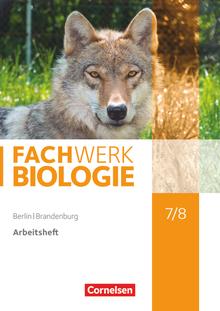 Fachwerk Biologie - Arbeitsheft - 7./8. Schuljahr