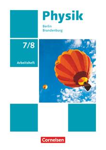 Physik - Neue Ausgabe - Arbeitsheft - 7./8. Schuljahr