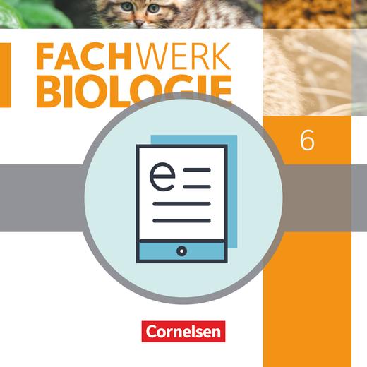 Fachwerk Biologie - Schülerbuch als E-Book - 6. Jahrgangsstufe