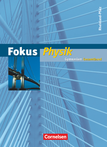 Fokus Physik - Neubearbeitung - Gymnasium Rheinland-Pfalz