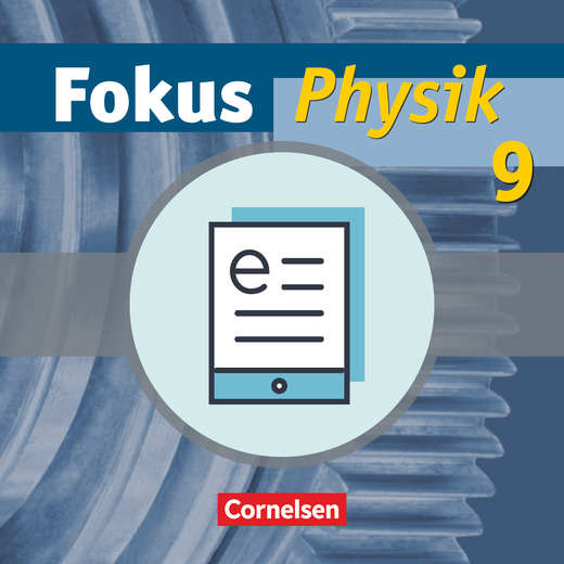 Fokus Physik - Schülerbuch als E-Book - 9. Schuljahr