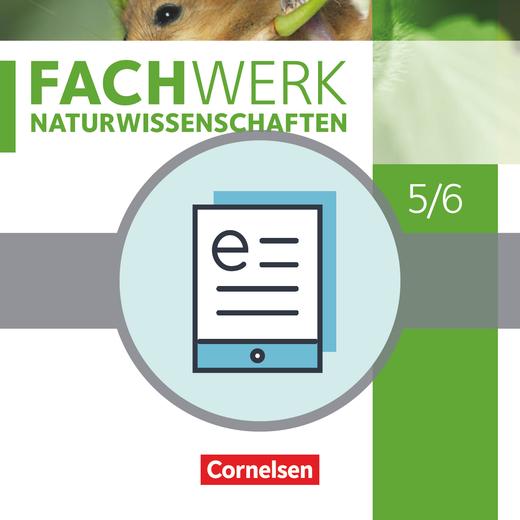Fachwerk Naturwissenschaften - Schülerbuch als E-Book - 5./6. Schuljahr: Biologie, Naturphänomene und Technik