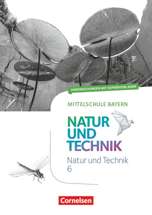NuT - Natur und Technik - Handreichungen für den Unterricht mit Kopiervorlagen - 6. Jahrgangsstufe