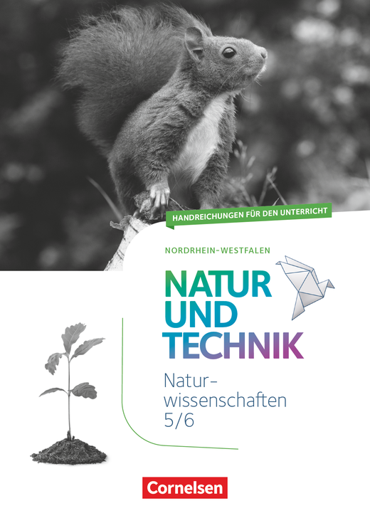 Natur und Technik - Naturwissenschaften: Neubearbeitung - Handreichungen für den Unterricht - 5./6. Schuljahr