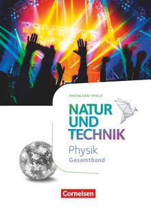 Natur und Technik - Physik Neubearbeitung - Rheinland Pfalz 2022