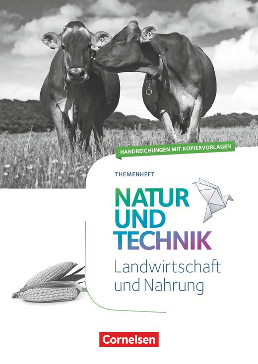 Natur und Technik - Naturwissenschaften: Neubearbeitung - Landwirtschaft und Nahrung - Handreichungen für den Unterricht - 5.-10. Schuljahr