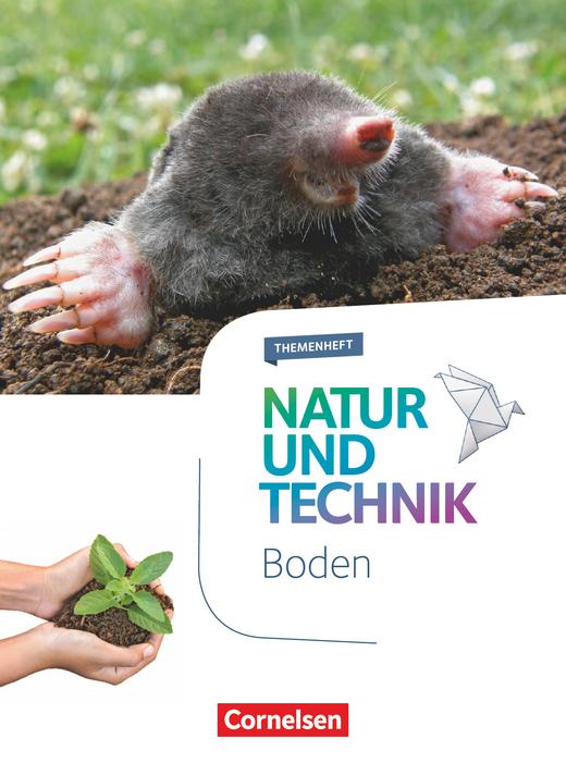 Natur und Technik - Naturwissenschaften: Neubearbeitung - Boden - Themenheft - 5.-10. Schuljahr