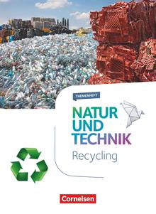 Natur und Technik - Naturwissenschaften: Neubearbeitung - Recycling - Themenheft - 5.-10. Schuljahr