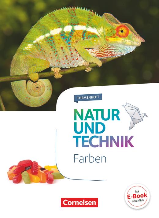 Natur und Technik - Naturwissenschaften: Neubearbeitung - Farben - Themenheft - 5.-10. Schuljahr