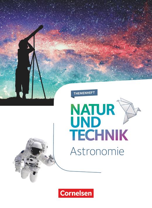 Natur und Technik - Naturwissenschaften: Neubearbeitung - Astronomie - Themenheft - 5.-10. Schuljahr