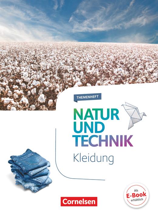 Natur und Technik - Naturwissenschaften: Neubearbeitung - Kleidung - Themenheft - 5.-10. Schuljahr
