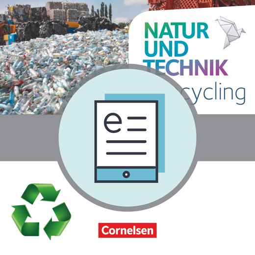 Natur und Technik - Naturwissenschaften: Neubearbeitung - Recycling - Themenheft als E-Book - 5.-10. Schuljahr