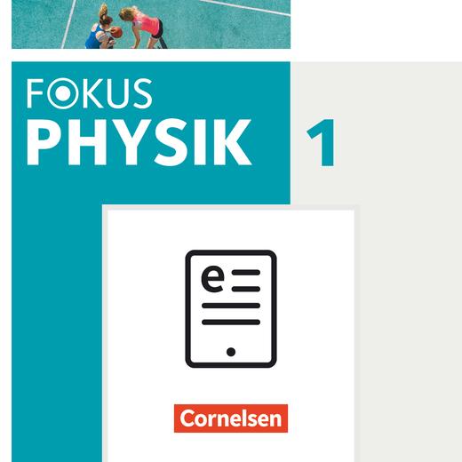 Fokus Physik - Neubearbeitung - Schülerbuch als E-Book - Band 1