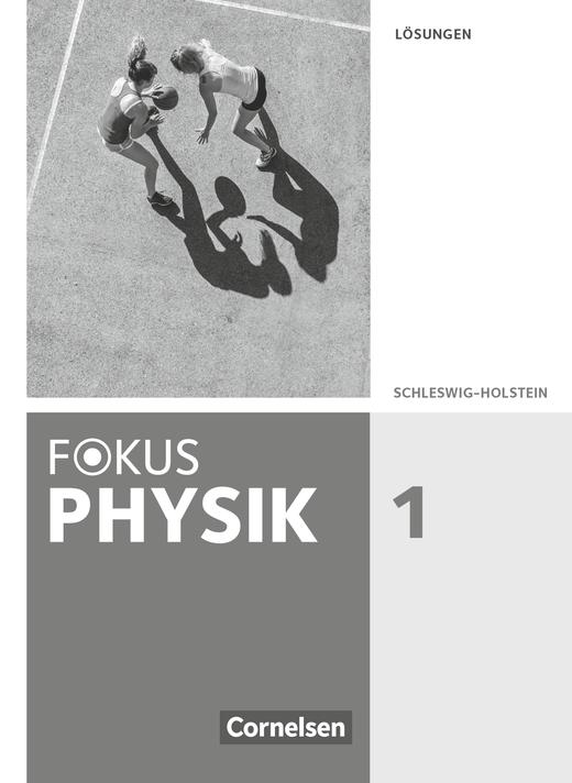 Fokus Physik - Neubearbeitung - Lösungen zum Schülerbuch - Band 1