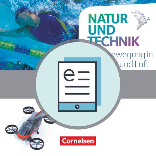 Natur und Technik - Naturwissenschaften: Neubearbeitung - Fortbewegung in Wasser und Luft - Themenheft als E-Book - 5.-10. Schuljahr