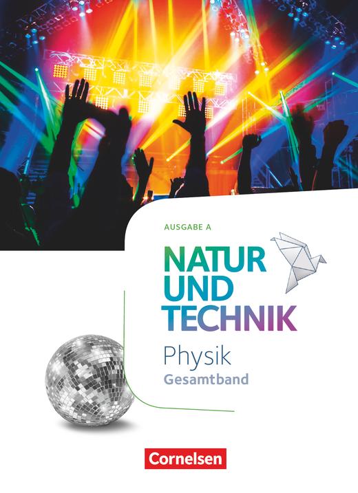 Natur und Technik - Physik Neubearbeitung - Schülerbuch - Gesamtband