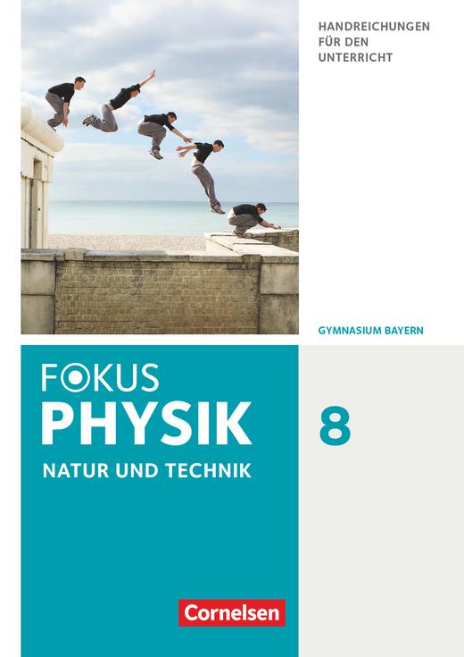 Fokus Physik - Neubearbeitung - Handreichungen für den Unterricht - 8. Jahrgangsstufe