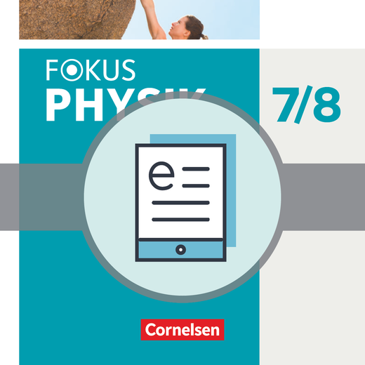 Fokus Physik - Neubearbeitung - Schülerbuch als E-Book - 7./8. Schuljahr