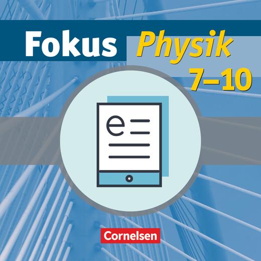 Fokus Physik - Schülerbuch als E-Book - 7.-10. Schuljahr