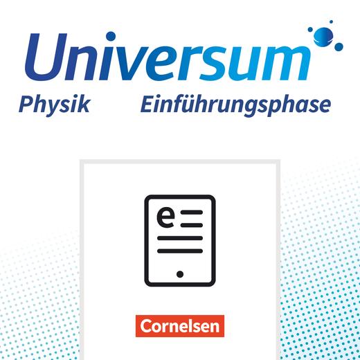 Universum Physik Sekundarstufe II - Schülerbuch als E-Book - Einführungsphase