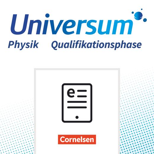 Universum Physik Sekundarstufe II - Schülerbuch als E-Book - Qualifikationsphase