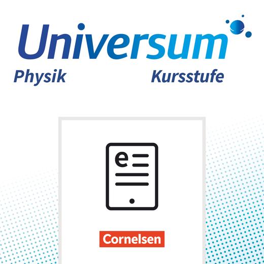 Universum Physik Sekundarstufe II - Schülerbuch als E-Book - Kursstufe